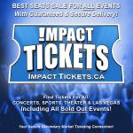 IMPACT LIVE Enters The Secondary Ticketing Marketplace Providing Event Goers A Secure & Fast Way To Get Best Seats For ALL CONCERTS, SPORTS, THEATRE, BROADWAY & LAS VEGAS!
