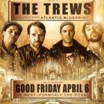 IMPACT LIVE Announces GOOD FRIDAY Concert With THE TREWS @ 46 WEST, Plus Introduces New Partnership With NAPOLEON HOME COMFORT