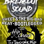 Rock 95 BREAKOUT SOUND: Reay, Bootlegged, Sweet & Big Bad + HIP CHECK