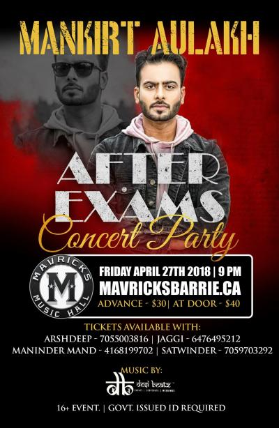 AFTER EXAMS Concert Party w/ MANKIRT AULAKH