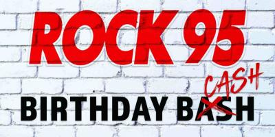 ROCK 95 BIRTHDAY CASH: WIN $25K JUST FOR HAVING A BIRTHDAY!